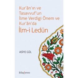 Kur'an'ın ve Tasavvuf'un İlme Verdigi Önem ve Kur'an'da İlm-i Ledün