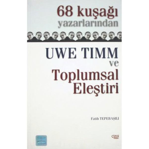 68 Kuşağı Yazarlarından Uwe Timm ve Toplumsal Eleştiri