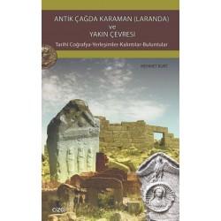Antik Çağda Karaman (Laranda) ve Yakın Çevresi (Tarihi Coğrafya-Yerleşimler-Kalıntılar-Bulunular)