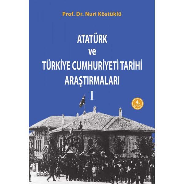 Atatürk ve Türkiye Cumhuriyeti Tarihi Araştırmaları 1