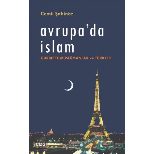 Avrupa'da İslam   Gurbette Müslümanlar ve Türkler