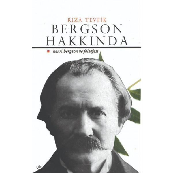 Bergson Hakkında | Henri Bergson ve Felsefesi
