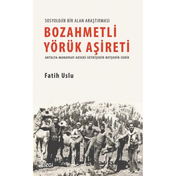 Bozahmetli Yörük Aşireti | Antalya-Manavgat-Akseki-Seydişehir-Beyşehir-Serik