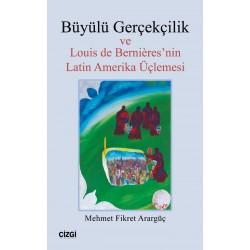 Büyülü Gerçekçilik ve Louis de Bernières'nin Latin Amerika Üçlemesi