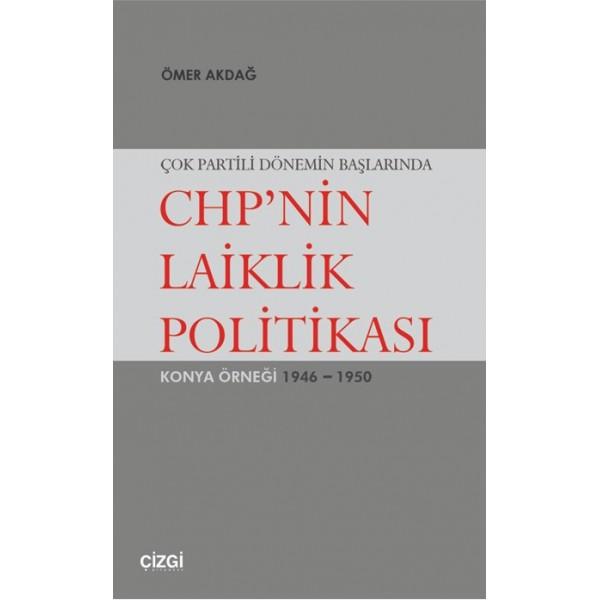 CHP'nin Laiklik Politikası 1946-1950 Konya Örneği
