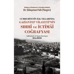Cumhuriyetin İlk Yıllarında Gaziantep Vilayeti'nin Sıhhî Ve İctimâî Coğrafyası