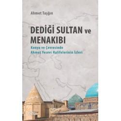 Dediği Sultan ve Menakıbı | Konya ve Çevresinde Ahmet Yesevi Halifelerinin İzleri