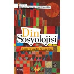 Din Sosyolojisi | Klasik ve Çağdaş Yaklaşımlar