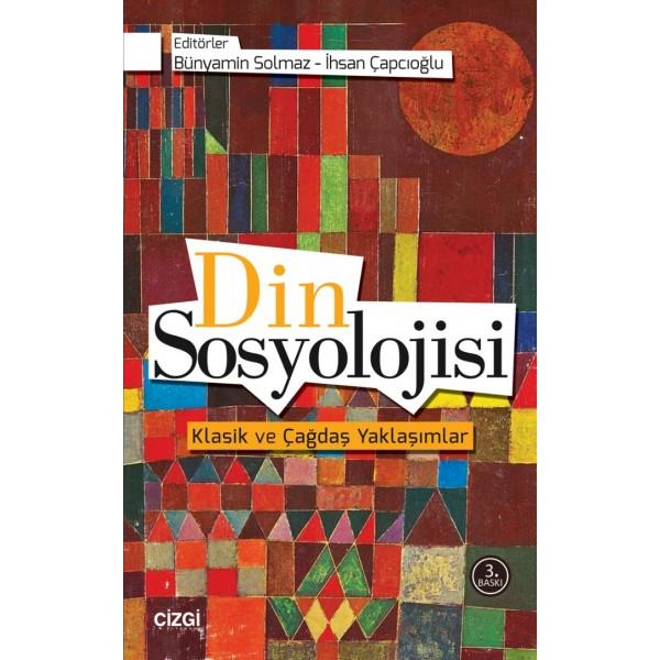 Din Sosyolojisi   Klasik ve Çağdaş Yaklaşımlar
