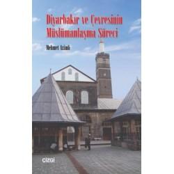 Diyarbakır ve Çevresinin Müslümanlaşma Süreci