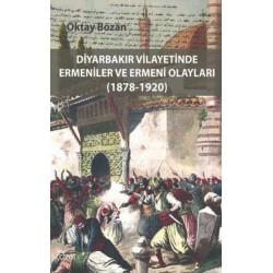 Diyarbakır Vilayetinde Ermeniler ve Ermeni Olayları 1878-1920