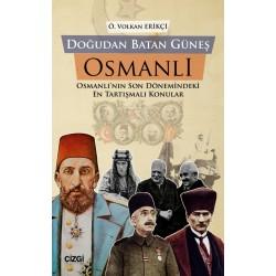Doğudan Batan Güneş Osmanlı