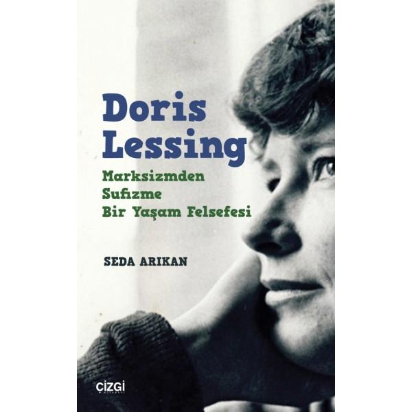 Doris Lessing Marksizmden Sufizme Bir Yaşam Felsefesi