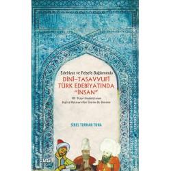"""Edebiyat ve Felsefe Bağlamında Dini - Tasavvufi Türk Edebiyatında """"İnsan"""""""