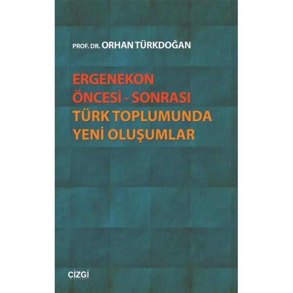 Ergenekon Öncesi-Sonrası Türk Toplumunda Yeni Oluşumlar