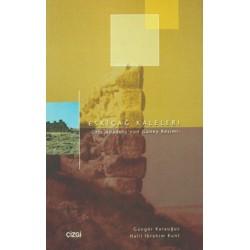 Eskiçağ Kaleleri | Orta Anadolu'nun Güney Kesimi