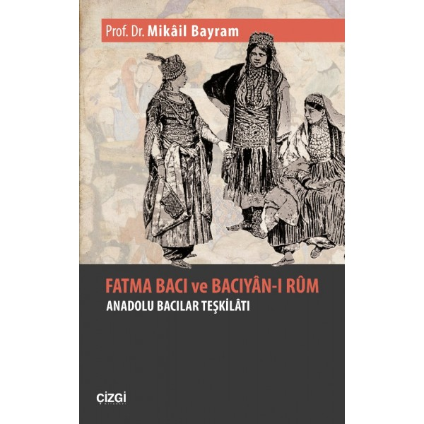 Fatma Bacı ve Bacıyân-ı Rûm (Anadolu Bacıları Teşkilatı