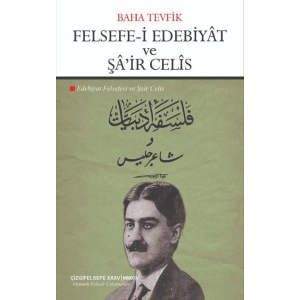 Felsefe-i Edebiyât ve Şâ'ir Celîs | Edebiyat Felsefesi ve Şair Celis