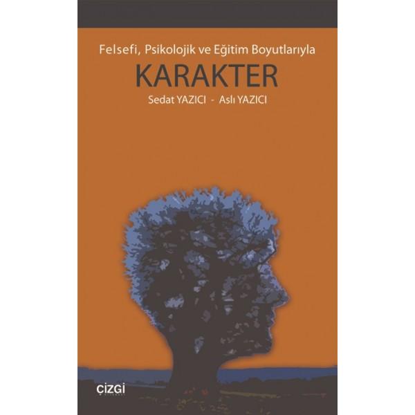 Felsefi, Psikolojik ve Eğitim Boyutlarıyla Karakter