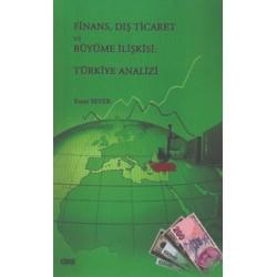 Finans, Dış Ticaret ve Büyüme İlişkisi | Türkiye Analizi