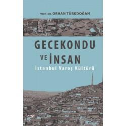 Gecekondu ve İnsan | İstanbul Varoş Kültürü