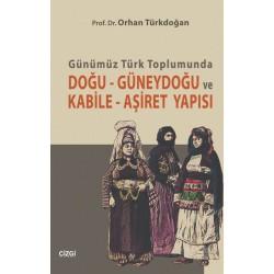 Günümüz Türk Toplumunda Doğu-Güneydoğu ve Kabile-Aşiret Yapıs