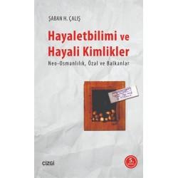 Hayaletbilimi ve Hayali Kimlikler | Neo-Osmanlılık, Özal ve Bakanlar