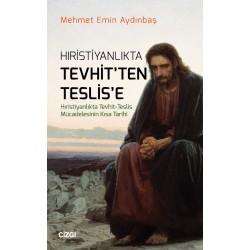 Hristiyanlıkta Tevhit'ten Teslis'e | Hıristiyanlıkta Tevhit - Teslis Mücadelesinin Kısa Tarihi
