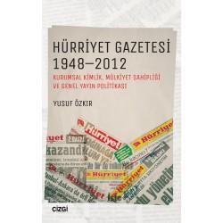Hürriyet Gazetesi 1948-2012 | Kurumsal Kimlik, Mülkiyet Sahipliği ve Genel Yayın Politikası