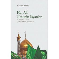 Hz. Ali Neslinin İsyanları | X.Yüzyıla Kadar Şii Karakterli Hareketler