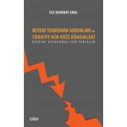 İktisat Teorisinin Sorunları ve Türkiye'nin Kriz Dönemleri Üzerine Uygulamalı Bir Yaklaşım