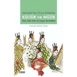 İslamiyet'ten Önce Türklerde Kültür ve Müzik | Hun, Kök Türk ve Uygur Devletleri