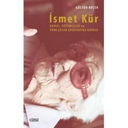 İsmet Kür | Hayatı, Eğitimciliği ve Türk Çocuk Edebiyatına Katkısı