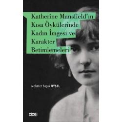 Katherine Mansfield'in Kısa Öykülerinde Kadın İmgesi ve Karakter Betimlemeleri