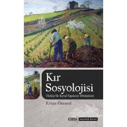 Kır Sosyolojisi | Türkiye'de Kırsal Yapıların Dönüşümü