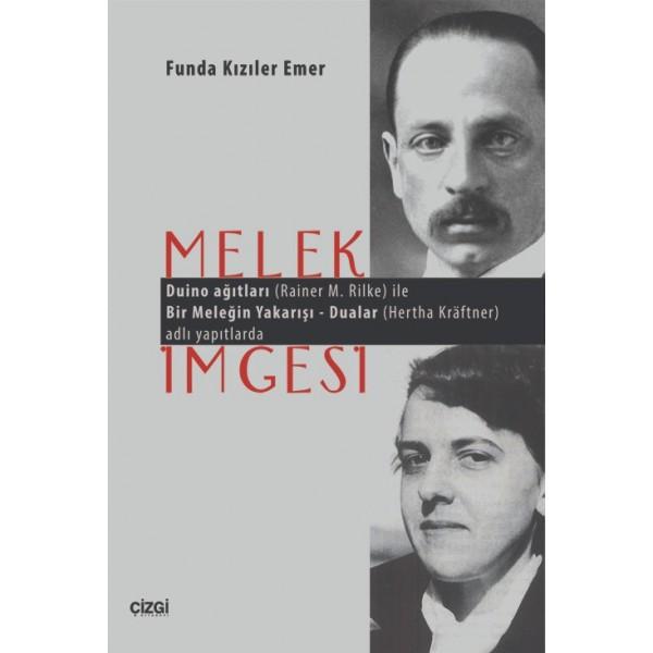 Melek İmgesi | Duino Ağıtları (Rainer M. Rilke) ile Bir Meleğin Yakarışı - Dualar (Hertha Krätner)