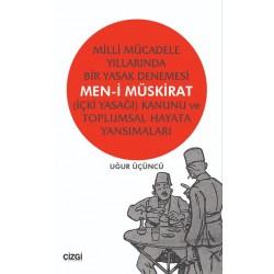 Men-i Müskirat | Milli Mücadele Yıllarında Bir Yasak Denemesi