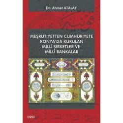 Meşrutiyetten Cumhuriyete Konya'da Kurulan Milli Şirketler ve Milli Bankalar
