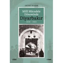 Millî Mücadele Döneminde Diyarbakır 1918-1923