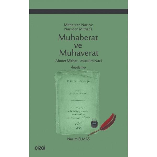 Muhaberat ve Muhaverat | Ahmet Mithat - Muallim Naci