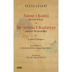 Nâme-i Kudsî (Kutsal Kitap) | Menâkıbu'l-Kudsiyye (Kutsal Menkabeler) Çevriyazılı ve Günümüz Dili