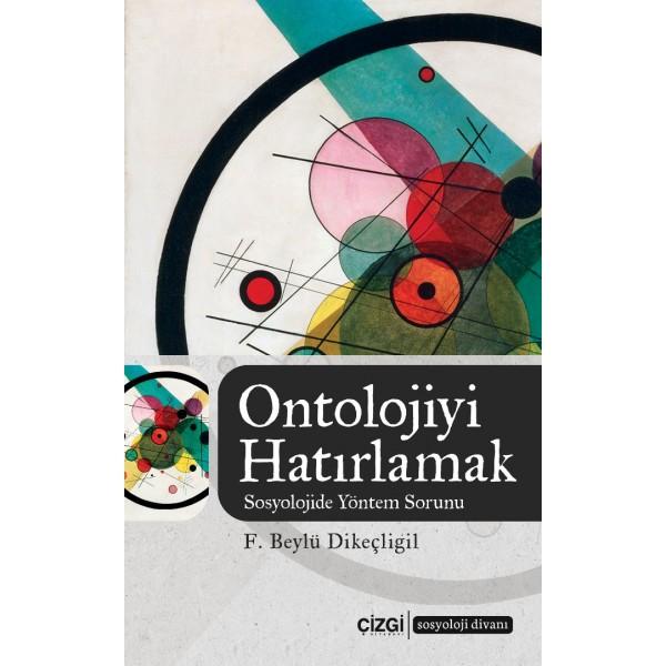 Ontolojiyi Hatırlamak   Sosyolojide Yöntem Sorunu
