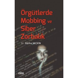 Örgütlerde Mobbing ve Siber Zorbalık