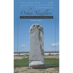 Orhun Yazıtları | Türkçedeki İlk Çalışmalar