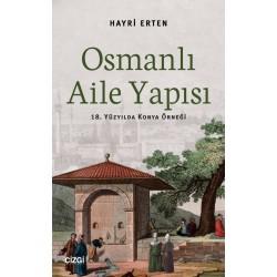 Osmanlı Aile Yapısı | 18. Yüzyılda Konya Örneği