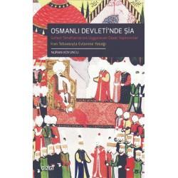 Osmanlı Devleti'nde Şia | Safevi Taraftarlarına Uygulanan Cezai Yaptırımlar...