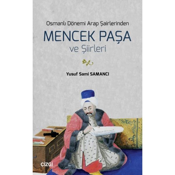 Osmanlı Dönemi Arap Şairlerinden Mencek Paşa ve Şiirleri