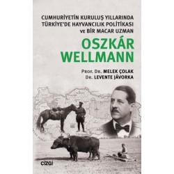 Oszkár Wellmann | Cumhuriyetin Kuruluş Yıllarında Türkiye'de Hayvancılık Politikası ve Bir Macar Uzman
