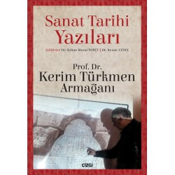 Sanat Tarihi Yazıları   Prof. Dr. Kerim Türkmen Armağanı
