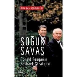 Soğuk Savaş | Ronald Reagan'ın Rollback Stratejisi